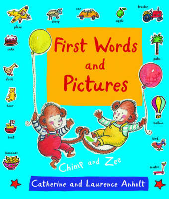 First Words and Pictures: With Chimp and Zee