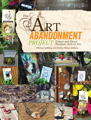The Art Abandonment Project: Get Started Creating Art and Leaving It for Random Recipients