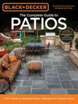 Black & Decker Complete Guide to Patios: A DIY Guide to Building Patios, Walkways & Outdoor Steps