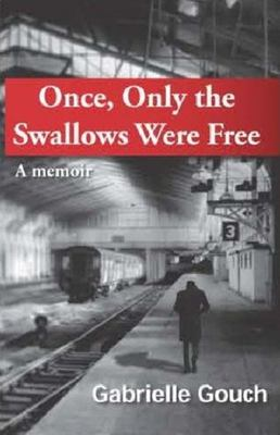 Once, Only the Swallows Were Free: A Memoir