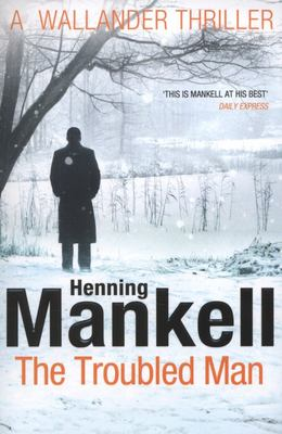The Troubled Man (Kurt Wallander #10)