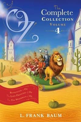 Oz, the Complete Collection: Volume 4: Rinkitink in Oz; The Lost Princess of Oz; The Tin Woodman of Oz