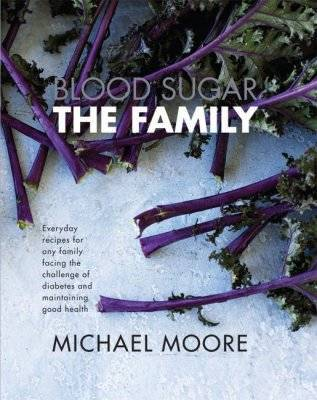 Blood Sugar: The Family - Everyday Recipes for Any Family Facing the Challenge of Diabetes and Maintaining Good Health