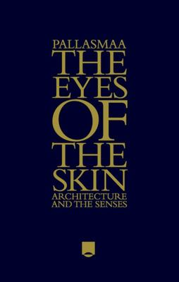 Eyes of the Skin Architecture and the Senses