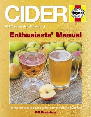 Cider Manual: The Practical Guide to Growing Apples and Making Cider