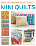 Mini quilts: Fresh, fun patterns to quilt in a snap