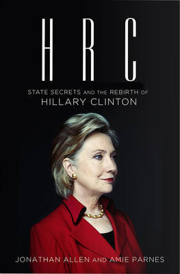HRC State Secrets and the Rebirth of Hillary Clinton