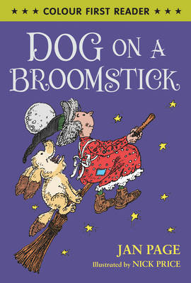 Dog on a Broomstick (Colour First Reader)