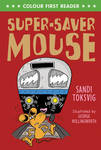 Super-Saver Mouse (Colour First Reader)