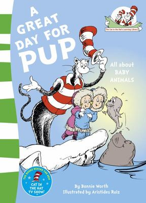 A Great Day for Pup (The Cat in the Hat Learning Library)