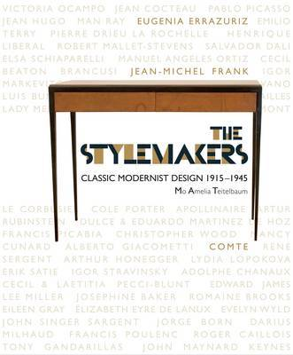 The Stylemakers - Classic Modernist Design 1915-1945