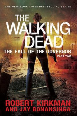 The Walking Dead - Fall of the Governor Part Two (The Walking Dead #4)