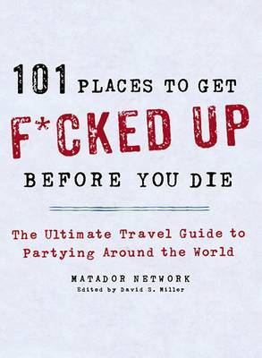 101 Places to Get Fucked Up Before You Die