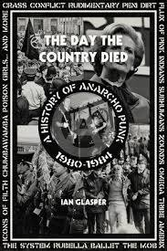 The Day the Country Died - A History of Anarcho Punk 1980-1984