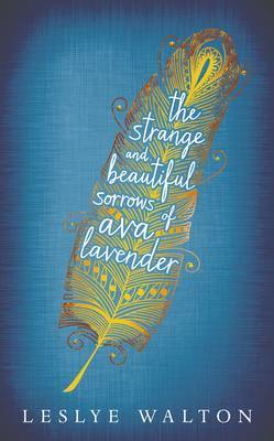 The Strange and Beautiful Sorrows of Ava Lavender (HB)