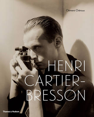 Henri Cartier-Bresson - Here and Now