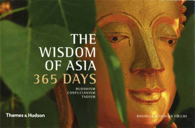 The Wisdom of Asia - 365 Days: Buddhism, Confucianism, Taoism