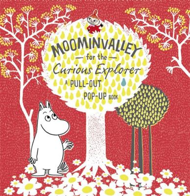 Moominvalley for the Curious Explorer: A Pull Out Pop Up Book