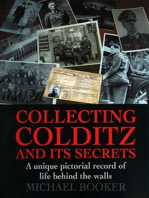 Collecting Colditz: A Unique Pictorial Record of Life Behind the Walls