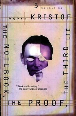 The Notebook: The Proof ; the Third Lie : Three Novels