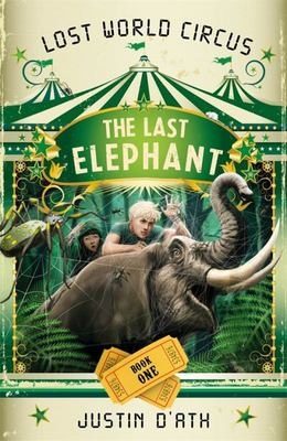 The Last Elephant (The Lost World Circus #1)