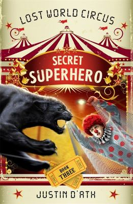 Secret Superhero (The Lost World Circus #3)