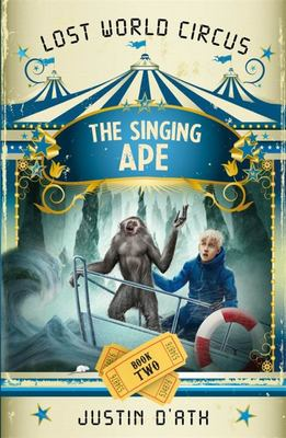 The Singing Ape (The Lost World Circus #2)