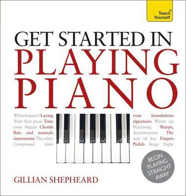Get Started in Playing Piano: Teach Yourself