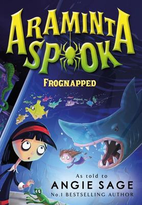 Frognapped (Araminta Spook #3)