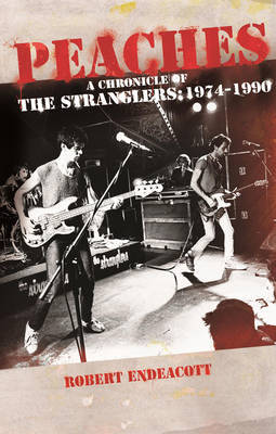 Peaches - a Chronicle of The Stranglers, 1974-1990