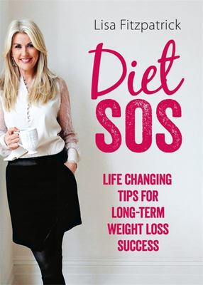 Diet SOS: Life Changing Tips for Long-term Weight Loss Success