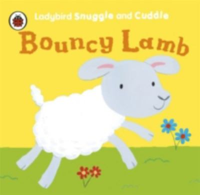 Bouncy Lamb (Ladybird Snuggle and Cuddle)