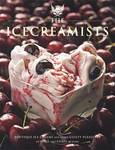 Icecreamists: Boutique Ice Creams and Other Guilty Pleasures to Make and Enjoy at Home