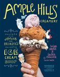 Ample Hills Creamery: Secrets and Stories from Brooklyn's Favorite Ice Cream Shop