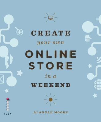 Create Your Own Online Store in a Weekend - Using WordPress and Other Easy Tools