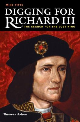 Digging for Richard III: How Archaeology Found the King