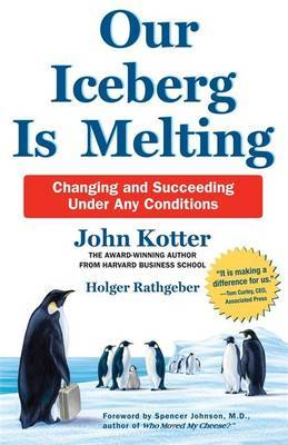 Our Iceberg is Melting: Changing and Succeeding Under Any Circumstances