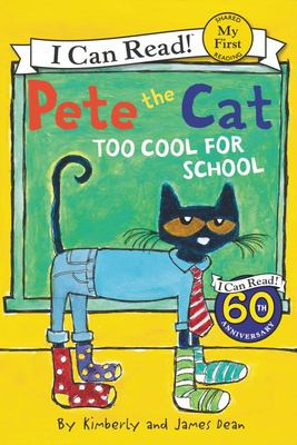 Too Cool for School (Pete the Cat: I Can Read)