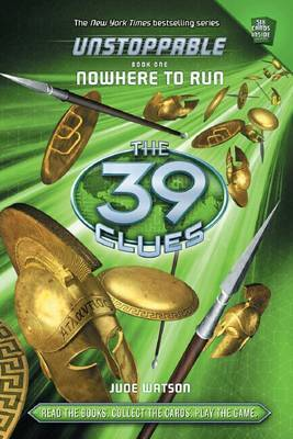 Nowhere to Run (39 Clues Unstoppable #1)