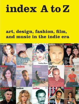 Index A to Z - Art, Design, Fashion, Film, and Music in the Indie Era
