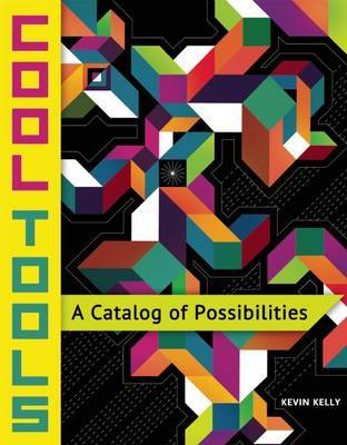 Cool Tools: A Catalog of Opportunities