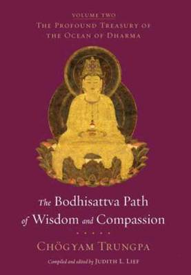 The Bodhisattva Path of Wisdom and Compassion: The Profound Treasury of the Ocean of Dharma: Volume Two