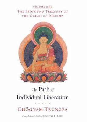 The Path of Individual Liberation: The Profound Treasury of the Ocean of Dharma: Volume 1