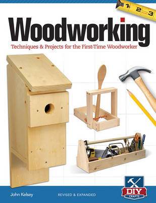 Woodworking: Techniques & projects for the first-time woodworker
