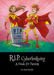 RIP Cyberbullying: A Guide for Parents