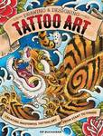 Drawing and Designing Tattoo Art: Creating Masterful Tattoo Art from Start to Finish