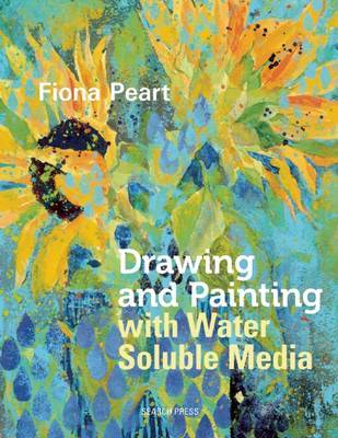 Drawing & Painting with Water Soluble Media
