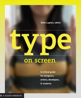 Type on Screen - A Critical Guide for Designers, Writters, Developers, and Students