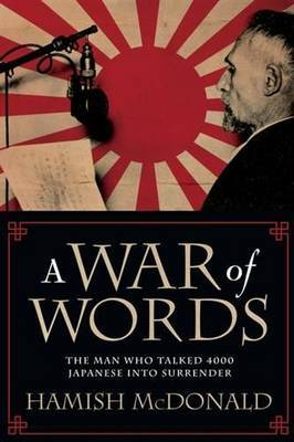 War of Words: The Man Who Talked 4000 Japanese into Surrender