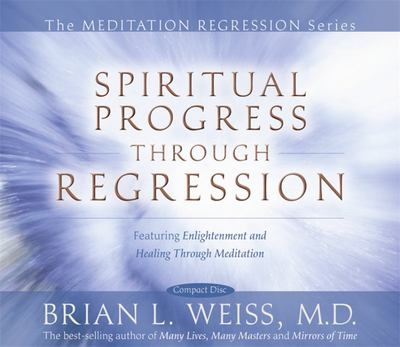 Spiritual Progress Through Regression(CD) - Brian Weiss